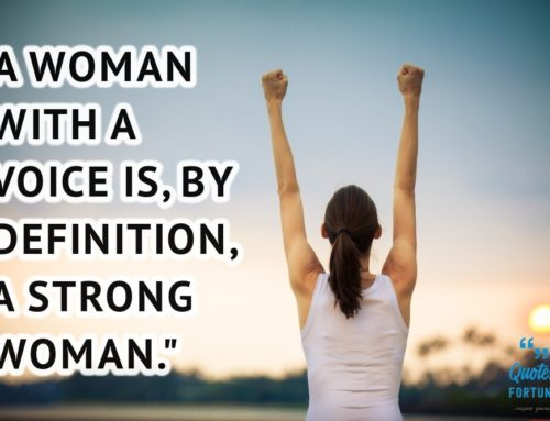 55+ 'Strong Women Quotes & Sayings' That will Help Empower Every Woman